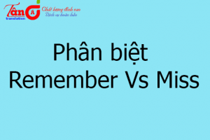 Phân biệt Remember Vs Miss